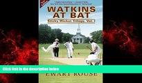 READ book  Watkins at Bat: Sticky Wicket Trilogy, Vol. I, a Cricket Novel, new edition (Volume