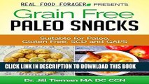 Best Seller Grain Free Paleo Snacks: Suitable for Paleo, Gluten Free, SCD and GAPS (Grain Free