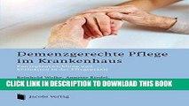 [FREE] EBOOK Demenzgerechte Pflege im Krankenhaus: Konzeptentwicklung und Evaluation in der