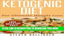 Best Seller Ketogenic Diet: For Ultimate Weight Loss - Lose Belly Fat Fast! [ ketogenic diet plan,