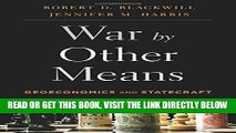 [FREE] EBOOK War by Other Means: Geoeconomics and Statecraft ONLINE COLLECTION