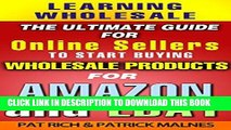 Best Seller Learning Wholesale: The Ultimate Guide For Online Sellers To Start Buying Wholesale
