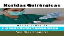 [READ] EBOOK Heridas Quirurgicas: Notas sobre el cuidado de Heridas (Volume 4) (Spanish Edition)