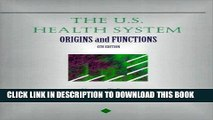 [READ] EBOOK US Health System: Origins and Functions BEST COLLECTION