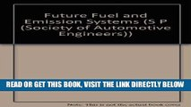 [FREE] EBOOK Future Fuel and Emission Systems (S P (Society of Automotive Engineers)) ONLINE
