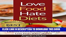 Ebook Love Food Hate Diets: Delicious Mouthwatering Meals Less Than 500 Calories Free Read
