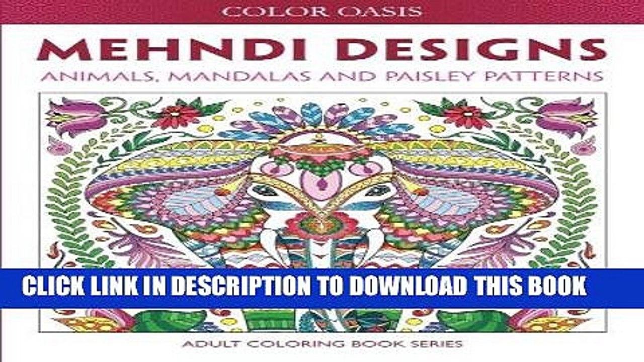 Ebook Mehndi Designs Animals Mandalas And Paisley Patterns Adult Coloring Book Series Volume