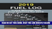 [READ] EBOOK 2019 Fuel Log: Log auto mileage and fuel expense for the year 2019. Excellent Fuel