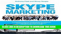 Best Seller Skype Marketing: Awesome Internet Marketing Techniques that Develop Amazing Business
