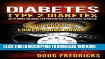 Ebook Diabetes: Type 2 Diabetes: 30 Natural Methods for Preventing   Reversing Diabetes. Your