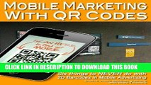 Best Seller Mobile Marketing with QR Codes: Six things to NEVER do with 2D Barcodes in Mobile