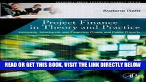 [FREE] EBOOK Project Finance in Theory and Practice: Designing, Structuring, and Financing Private