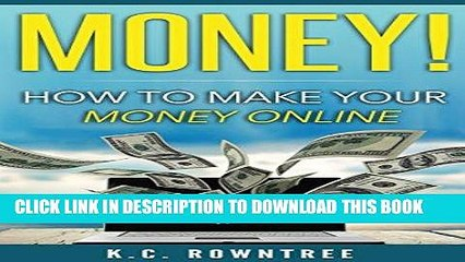 Ebook Money!: How To Make Your Money Online Free Read