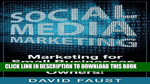 Best Seller Social Media: Social Media Marketing: Marketing for Small Businesses, And Business
