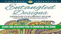 Best Seller Entangled Designs Coloring Book For Adults - Adult Coloring Book (Patterns Designs and