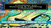 Best Seller Creations Art Relaxing   Uplifting Creations: Abstract Fine Art Coloring Book Free