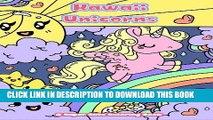 Ebook Kawaii Unicorns: A Super Cute Coloring Book (Kawaii, Manga and Anime Coloring Books for