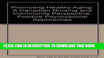 [READ] EBOOK Promoting Healthy Aging: A Canadian Nursing and Community Perspective, 1e ONLINE