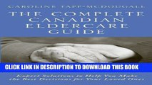 [READ] EBOOK The Complete Canadian Eldercare Guide: Expert Solutions to Help You Make the Best