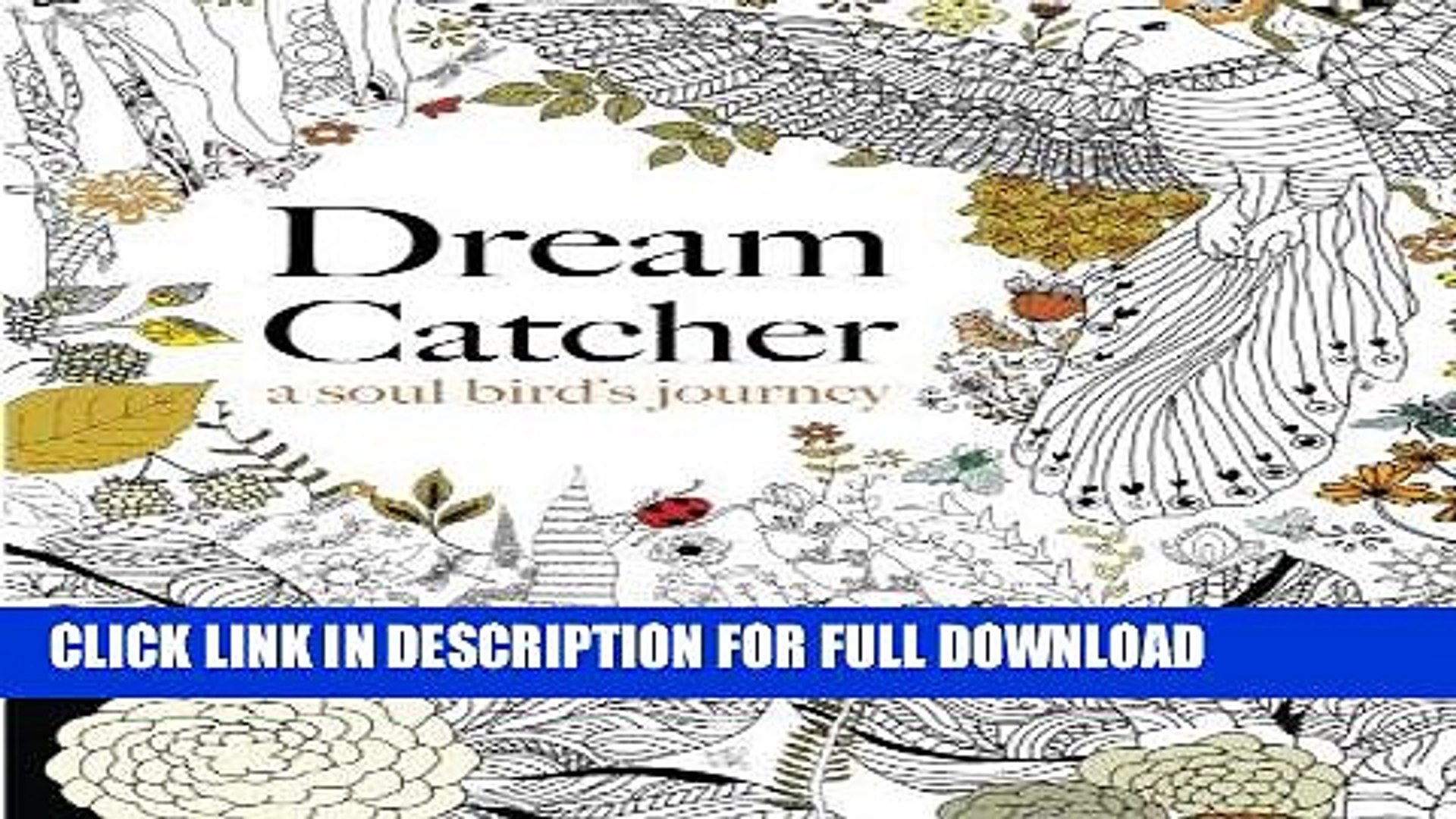 Best Seller Dream Catcher: a soul bird s journey: A beautiful and inspiring colouring book for all