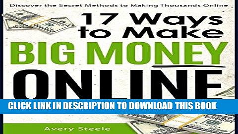 Ebook 17 Ways to Make Big Money Online (How to Make Money Online   Work from Home) (Money Making