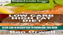 Ebook Low Carb High Fat Diet: Over 160+ Low Carb High Fat Meals, Dump Dinners Recipes, Quick