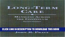 [READ] EBOOK Long-term Care: Managing Across the Continuum ONLINE COLLECTION