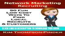 Ebook MLM: Network Marketing Recruiting: 50 Fun, Low Cost Ways To Find Local Recruits and