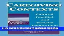 [READ] EBOOK Caregiving Contexts: Cultural, Familial and Societal Implications BEST COLLECTION