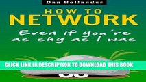 Ebook How to Network: Even if You re as Shy as I was (Business networking and communication skills