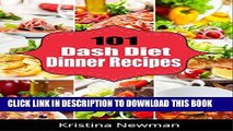 Ebook Dash Diet: 101 Dash Diet Dinner Recipes For Weight Loss, Lower Blood Pressure and Better