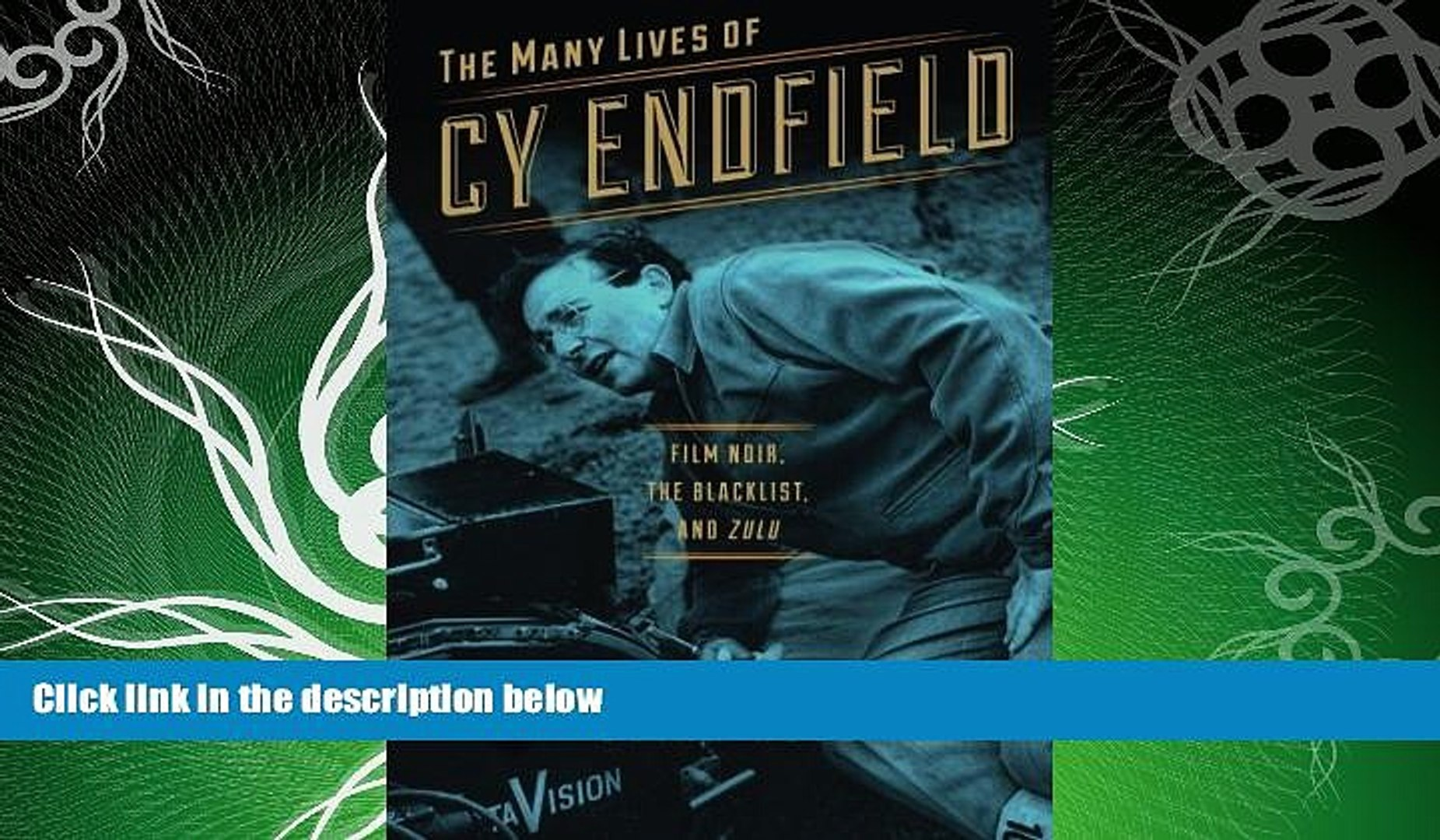 Free [PDF] Downlaod  The Many Lives of Cy Endfield: Film Noir, the Blacklist, and Zulu (Wisconsin
