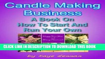 Best Seller CANDLE MAKING BUSINESS: A Book On How To Start And Run Your Own (Crafts   Hobbies)