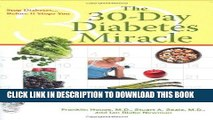 Ebook The 30-Day Diabetes Miracle: Lifestyle Center of America s Complete Program to Stop