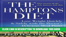Ebook The Hamptons Diet: Lose Weight Quickly and Safely with the Doctor s Delicious Meal Plans