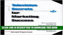 Ebook Television Secrets for Marketing Success: How to Sell Your Product on Infomercials, Home