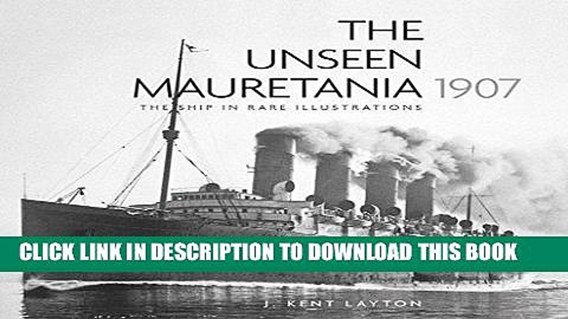 The Unseen Mauretania The Ship in Rare Illustrations 1907