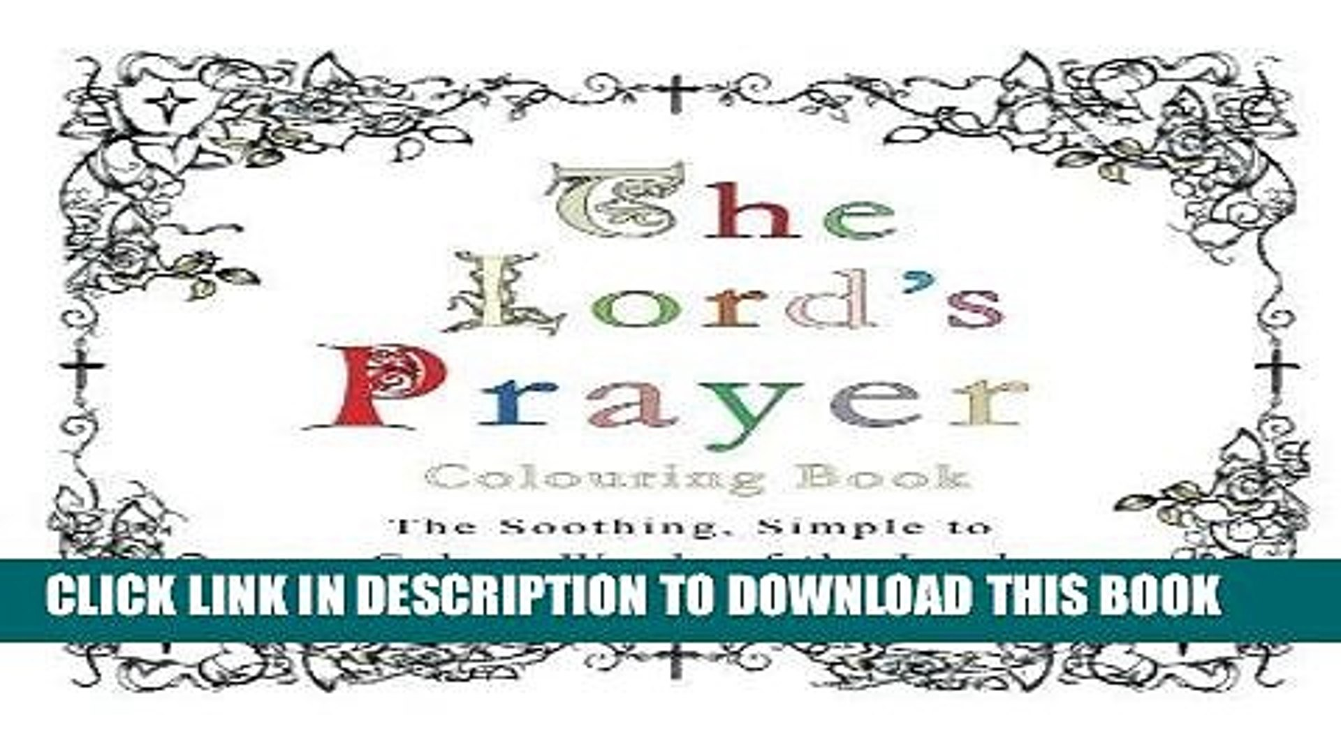 Ebook The Lord s Prayer Colouring Book: The Soothing, Simple to Colour Words of the Lord Free Read
