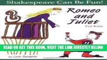 [FREE] EBOOK Romeo and Juliet for Kids (Shakespeare Can Be Fun!) BEST COLLECTION