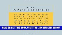 [FREE] EBOOK The Antidote: Happiness for People Who Can t Stand Positive Thinking ONLINE COLLECTION