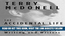 [FREE] EBOOK The Accidental Life: An Editor s Notes on Writing and Writers BEST COLLECTION