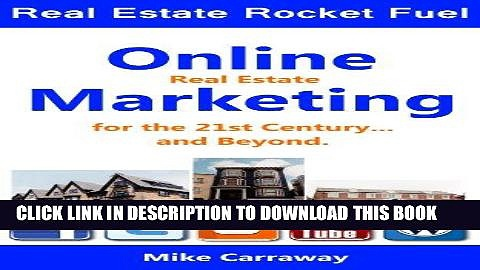 Ebook Real Estate Rocket Fuel – Real Estate Marketing for the 21st Century… and beyond Free