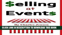 Best Seller Selling at Events: What You Should Know about Selling at Events (Sell at Events, Sell