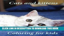 Ebook Coloring for kids Cats and kittens: A lovely coloring book young kids to color on cats and