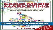 Ebook Social Media: Social Media Marketing - How To Build And Execute Your Own Internet Marketing