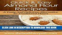 Best Seller Almond Flour Recipes: A Tasty And Delicious Alternative To Traditional Flours.