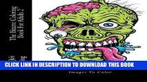 Best Seller The Bizarre Coloring Book For Adults 2: Bizarre, Strange and Weird Images To Color