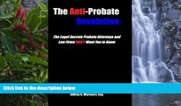 READ NOW  The Anti-Probate Revolution: The Legal Secrets Probate Attorneys And Law Firms DON T