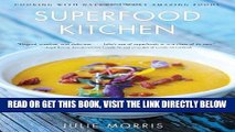 [FREE] EBOOK Superfood Kitchen: Cooking with Nature s Most Amazing Foods ONLINE COLLECTION