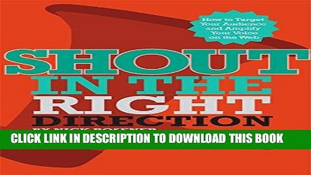 Best Seller Shout In The Right Direction: Target Your Audience and Amplify Your Voice on the Web